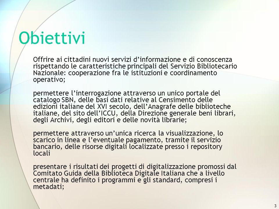 3 Obiettivi Offrire ai cittadini nuovi servizi dinformazione e di conoscenza rispettando le caratteristiche principali del Servizio Bibliotecario Nazi