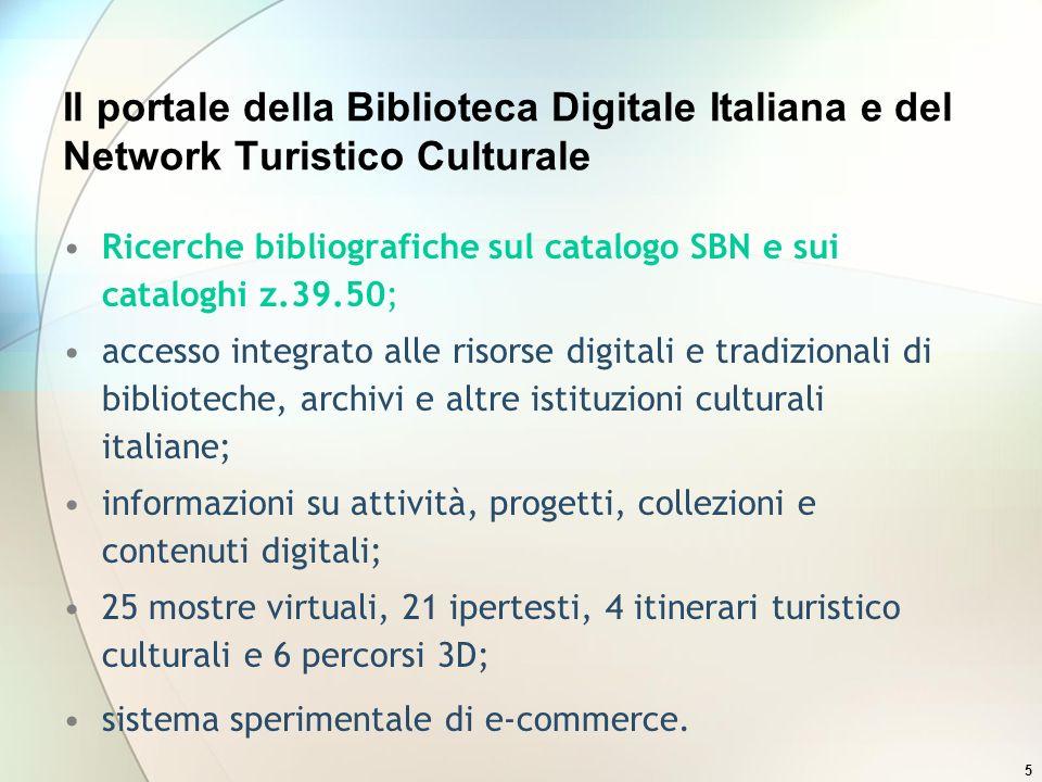 5 Il portale della Biblioteca Digitale Italiana e del Network Turistico Culturale Ricerche bibliografiche sul catalogo SBN e sui cataloghi z.39.50; ac