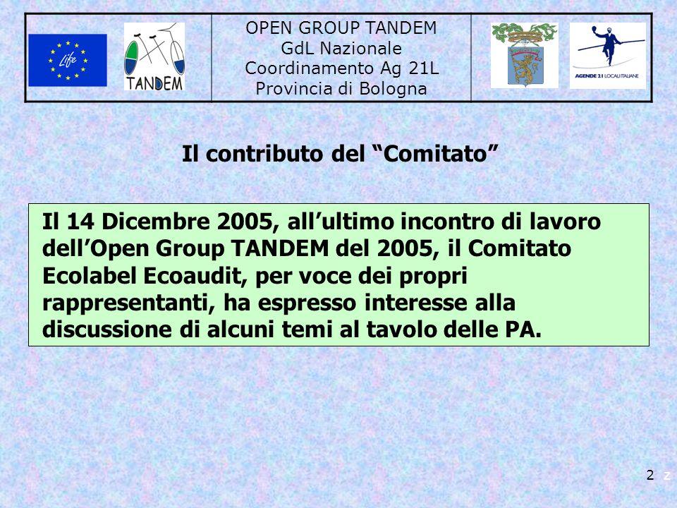 OPEN GROUP TANDEM GdL Nazionale Coordinamento Ag 21L Provincia di Bologna 2 z Il 14 Dicembre 2005, allultimo incontro di lavoro dellOpen Group TANDEM