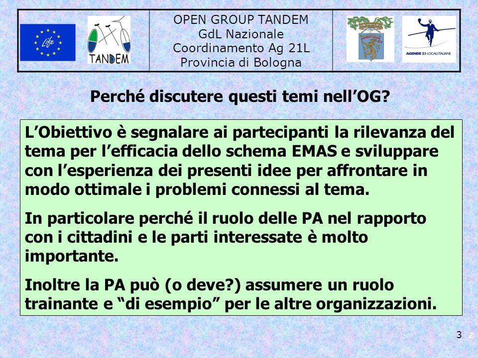 OPEN GROUP TANDEM GdL Nazionale Coordinamento Ag 21L Provincia di Bologna 3 z Perché discutere questi temi nellOG? LObiettivo è segnalare ai partecipa