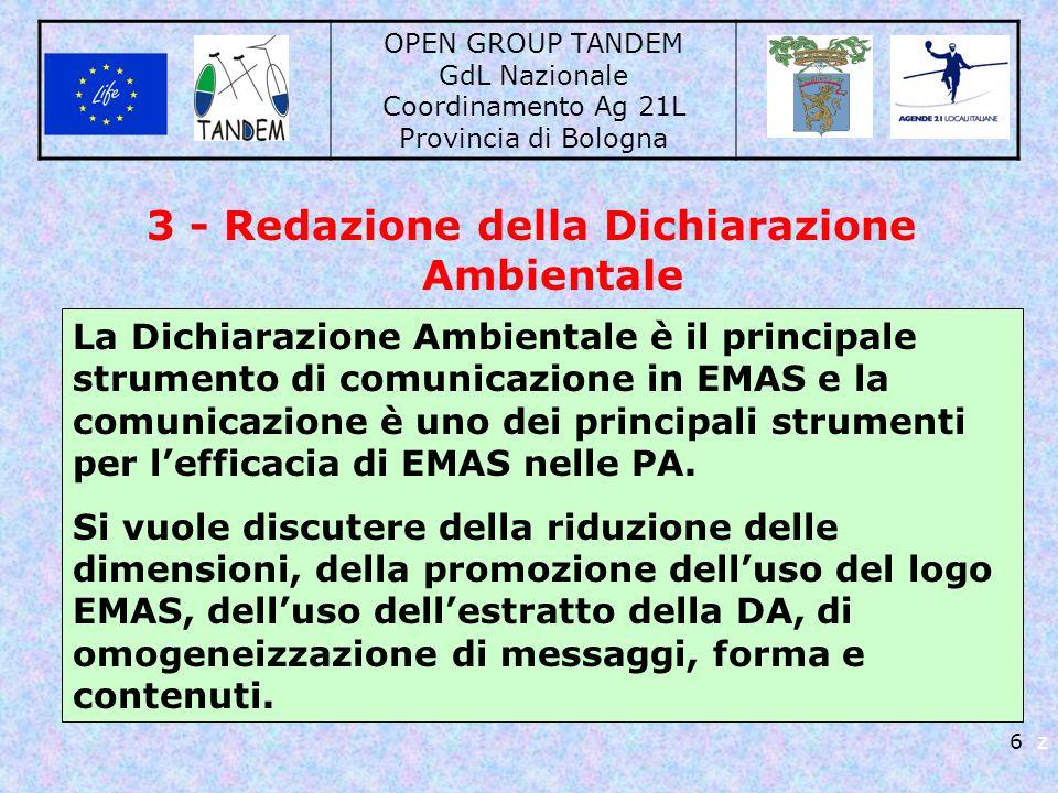 OPEN GROUP TANDEM GdL Nazionale Coordinamento Ag 21L Provincia di Bologna 6 z 3 - Redazione della Dichiarazione Ambientale La Dichiarazione Ambientale