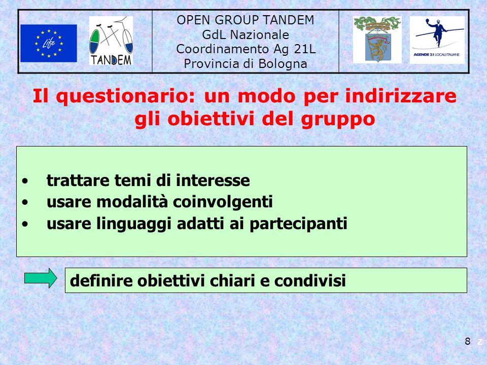 OPEN GROUP TANDEM GdL Nazionale Coordinamento Ag 21L Provincia di Bologna 8 z Il questionario: un modo per indirizzare gli obiettivi del gruppo tratta