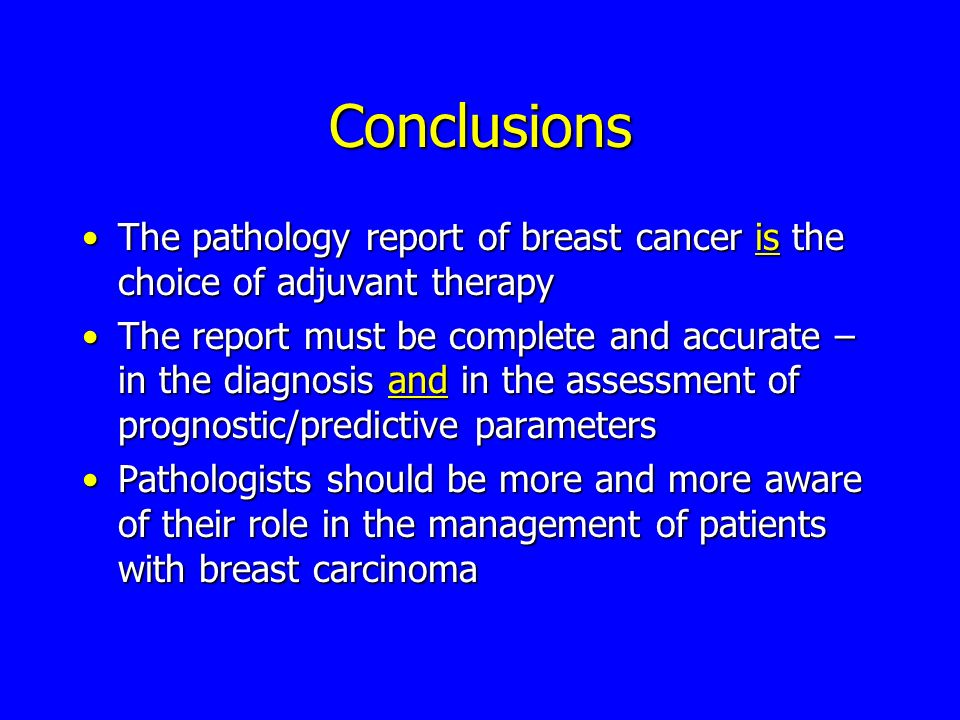 Conclusions The pathology report of breast cancer is the choice of adjuvant therapyThe pathology report of breast cancer is the choice of adjuvant the