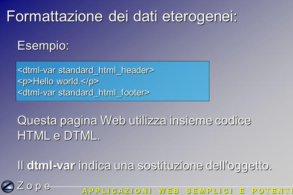 Formattazione dei dati eterogenei: Esempio: Hello world.
