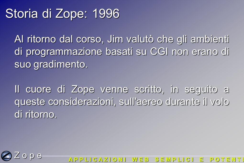 Storia di Zope: Zope Corporation (nota come Digital Creations) rilasciò tre pacchetti software open source per la pubblicazione web: Bobo, Document Template e BoboPOS.