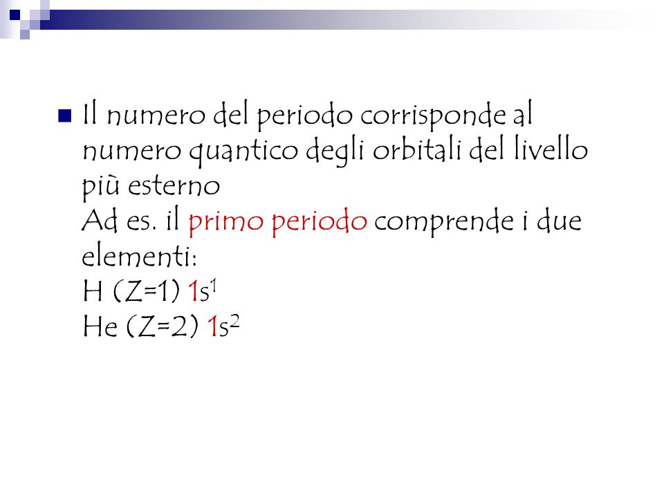 Gli elementi di uno stesso gruppo hanno lo stesso numero di elettroni nel livello esterno, in orbitali dello stesso tipo Li (Z=3) 1s 2 2s 1 Na (Z=11) 1s 2 2s 2 2p 6 3s 1 K (Z=19) 1s 2 2s 2 2p 6 3s 2 3p 6 4s 1 Rb (Z=37) 1s 2 2s 2 2p 6 3s 2 3p 6 4s 2 3d 10 4p 6 5s 1