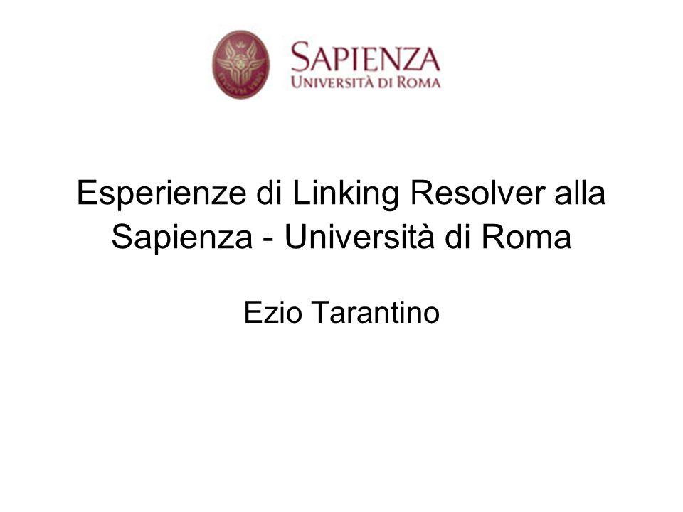 Esperienze di Linking Resolver alla Sapienza - Università di Roma Ezio Tarantino