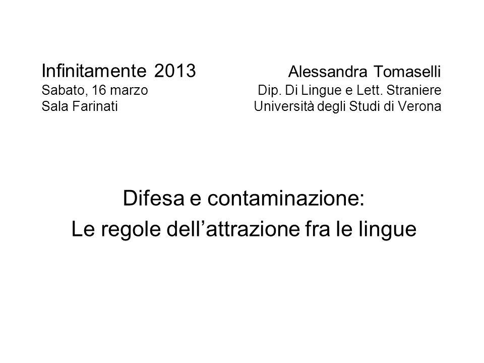 Infinitamente 2013 Alessandra Tomaselli Sabato, 16 marzo Dip. Di Lingue e Lett. Straniere Sala Farinati Università degli Studi di Verona Difesa e cont