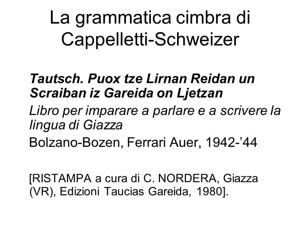 La grammatica cimbra di Cappelletti-Schweizer Tautsch. Puox tze Lirnan Reidan un Scraiban iz Gareida on Ljetzan Libro per imparare a parlare e a scriv