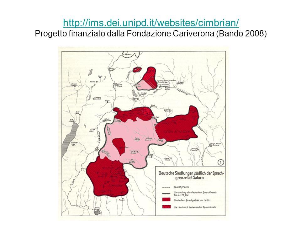 http://ims.dei.unipd.it/websites/cimbrian/ http://ims.dei.unipd.it/websites/cimbrian/ Progetto finanziato dalla Fondazione Cariverona (Bando 2008)