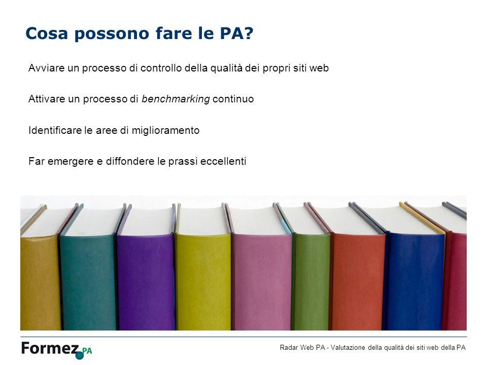 Radar Web PA - Valutazione della qualità dei siti web della PA Cosa possono fare le PA? Avviare un processo di controllo della qualità dei propri siti
