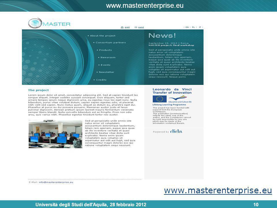 Università degli Studi dell Aquila, 28 febbraio 201210 www.masterenterprise.eu