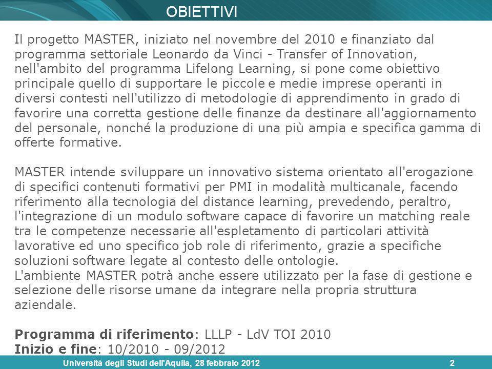 Università degli Studi dell'Aquila, 28 febbraio 20122 OBIETTIVI Il progetto MASTER, iniziato nel novembre del 2010 e finanziato dal programma settoria