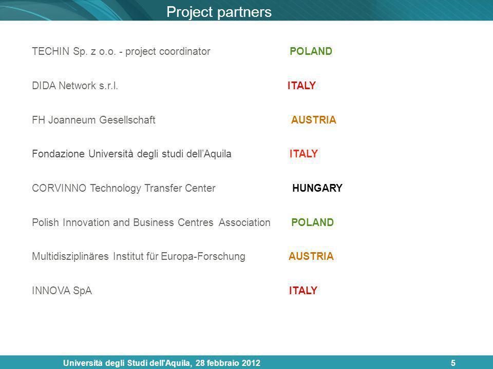 Università degli Studi dell'Aquila, 28 febbraio 20125 TECHIN Sp. z o.o. - project coordinator POLAND DIDA Network s.r.l. ITALY FH Joanneum Gesellschaf