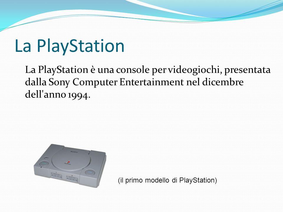 La PlayStation La PlayStation è una console per videogiochi, presentata dalla Sony Computer Entertainment nel dicembre dell'anno 1994. (il primo model