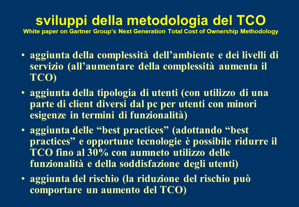 sviluppi della metodologia del TCO White paper on Gartner Groups Next Generation Total Cost of Ownership Methodology aggiunta della complessità dellam