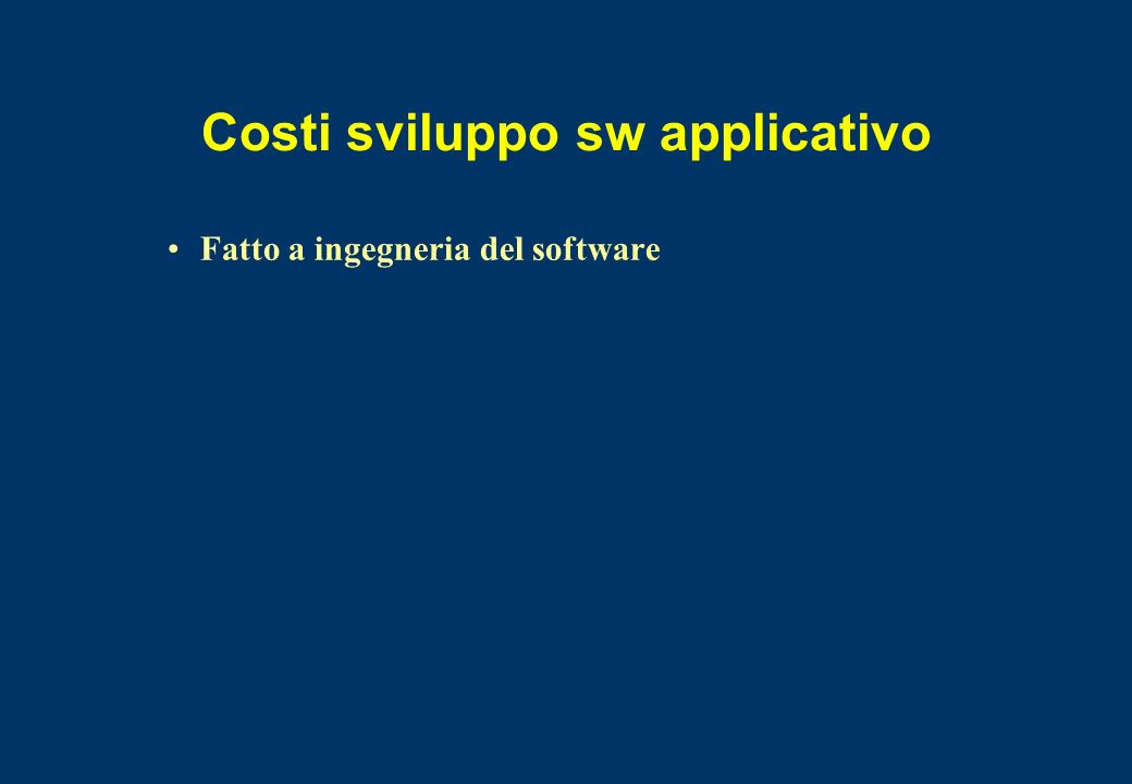 Costi sviluppo sw applicativo Fatto a ingegneria del software