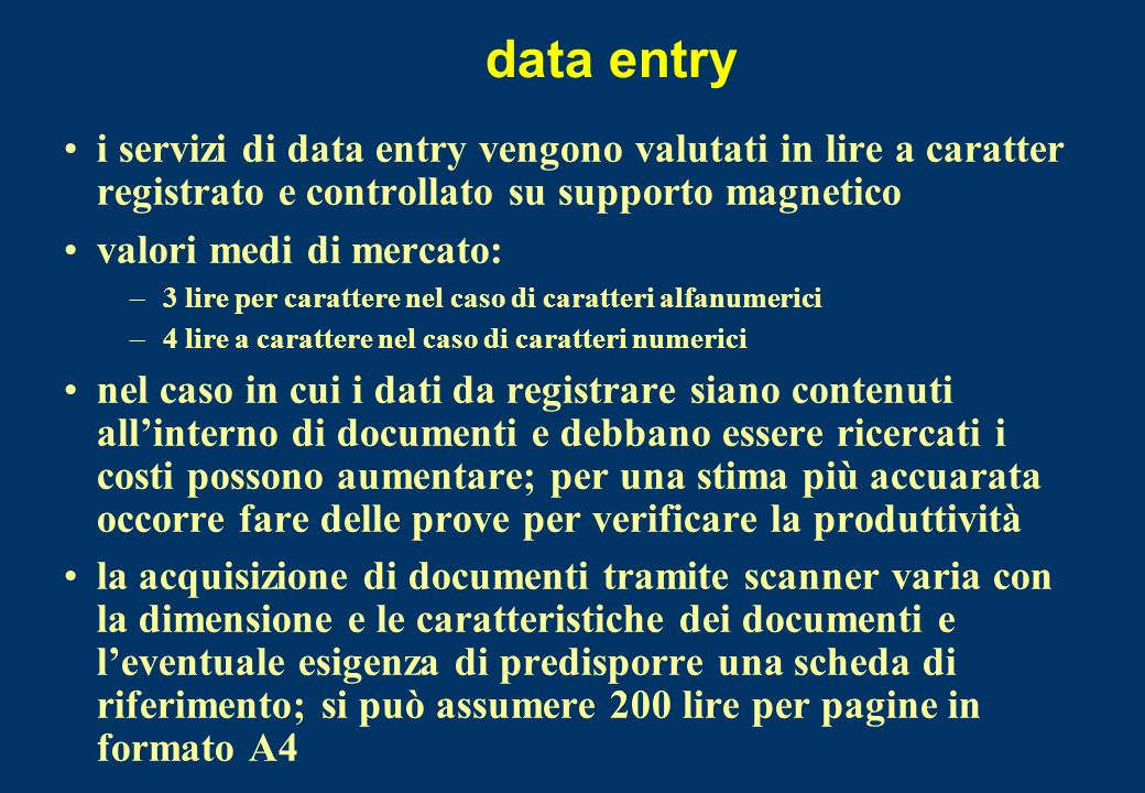 data entry i servizi di data entry vengono valutati in lire a caratter registrato e controllato su supporto magnetico valori medi di mercato: –3 lire