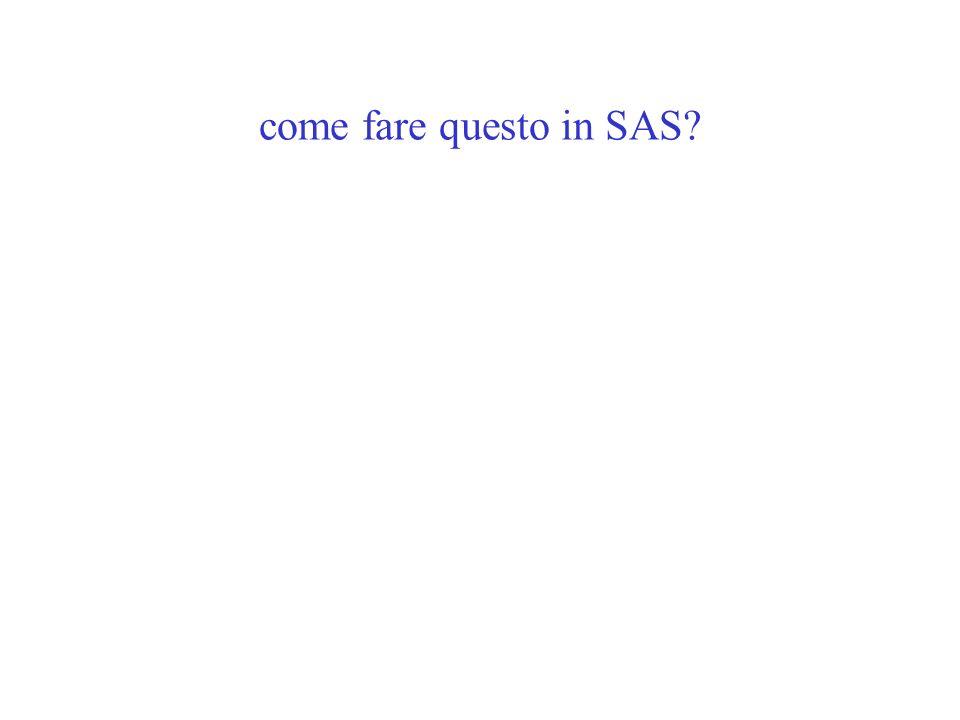 come fare questo in SAS?