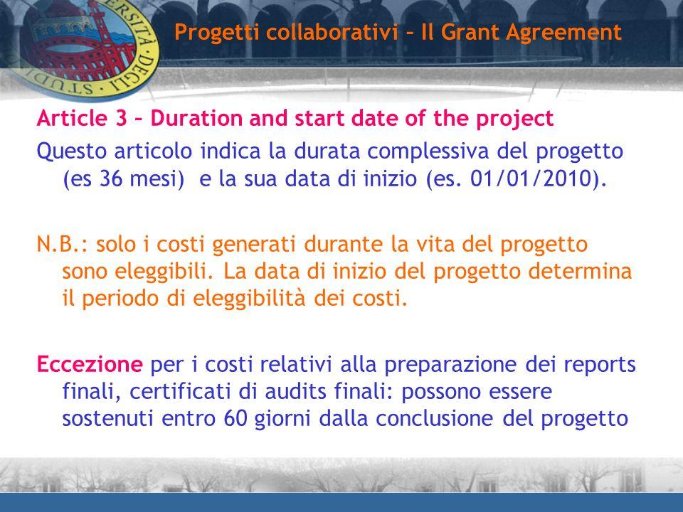 Article 3 – Duration and start date of the project Questo articolo indica la durata complessiva del progetto (es 36 mesi) e la sua data di inizio (es.
