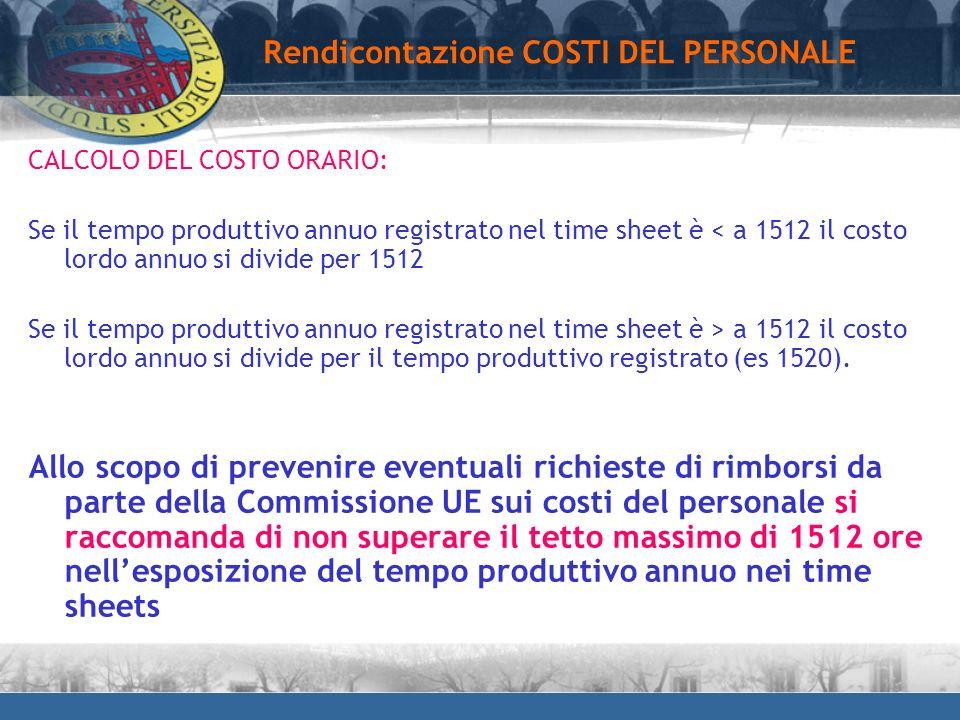 CALCOLO DEL COSTO ORARIO: Se il tempo produttivo annuo registrato nel time sheet è < a 1512 il costo lordo annuo si divide per 1512 Se il tempo produt