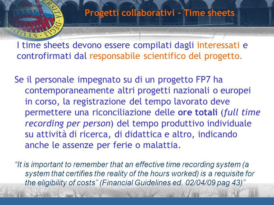 Progetti collaborativi – Time sheets I time sheets devono essere compilati dagli interessati e controfirmati dal responsabile scientifico del progetto