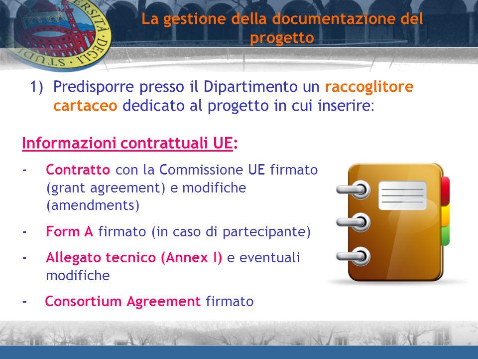 1)Predisporre presso il Dipartimento un raccoglitore cartaceo dedicato al progetto in cui inserire : Informazioni contrattuali UE: -Contratto con la C