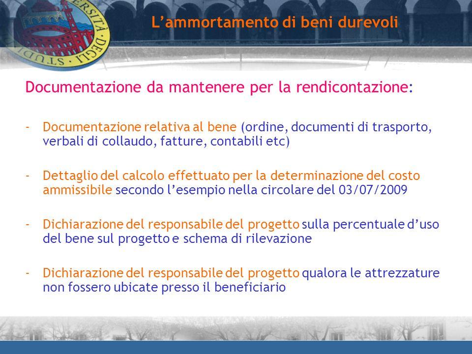 Documentazione da mantenere per la rendicontazione: -Documentazione relativa al bene (ordine, documenti di trasporto, verbali di collaudo, fatture, co
