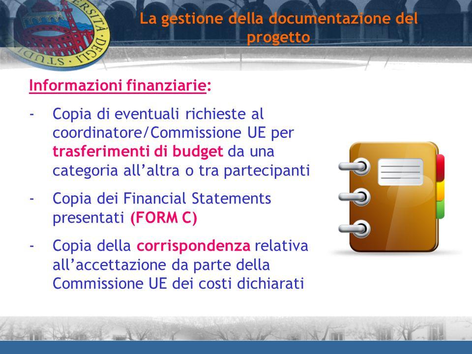 Informazioni finanziarie: -Copia di eventuali richieste al coordinatore/Commissione UE per trasferimenti di budget da una categoria allaltra o tra par