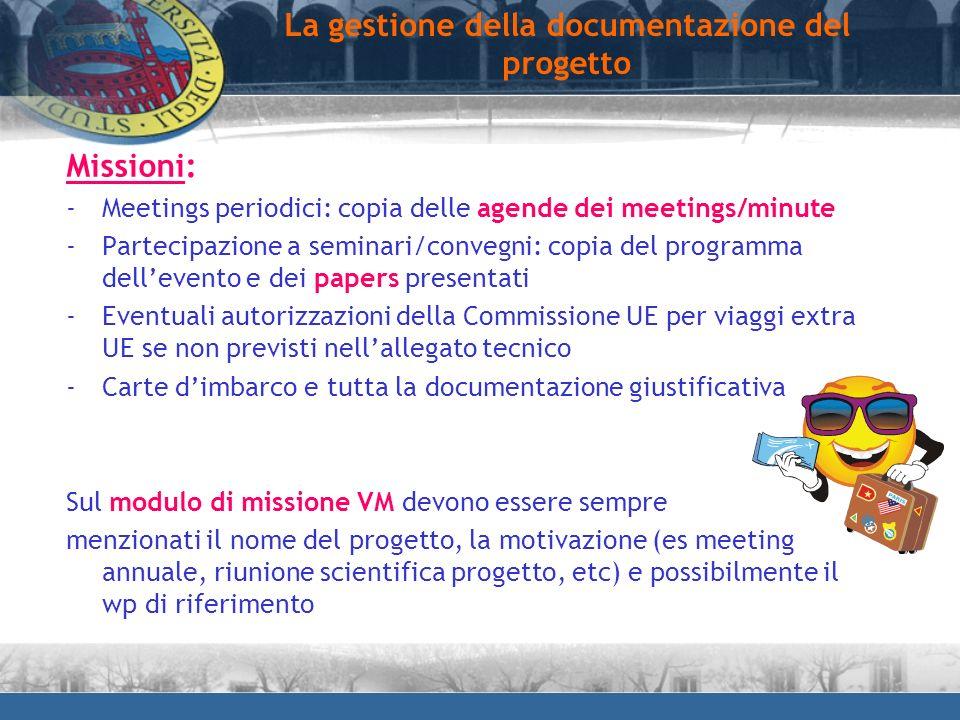 Missioni: -Meetings periodici: copia delle agende dei meetings/minute -Partecipazione a seminari/convegni: copia del programma dellevento e dei papers