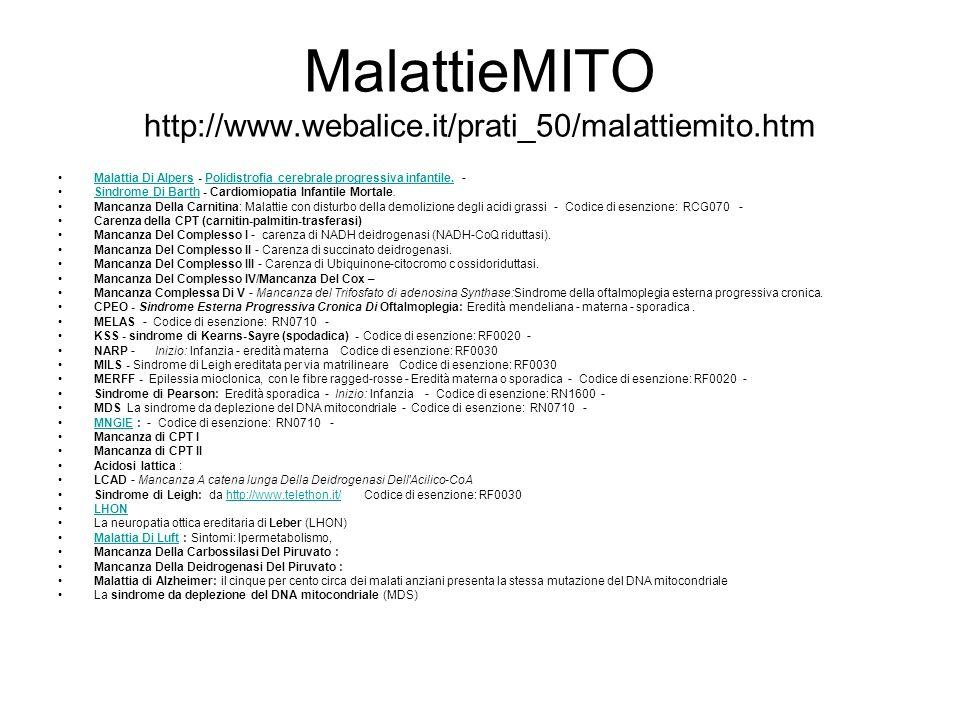 MalattieMITO http://www.webalice.it/prati_50/malattiemito.htm Malattia Di Alpers - Polidistrofia cerebrale progressiva infantile. -Malattia Di AlpersP