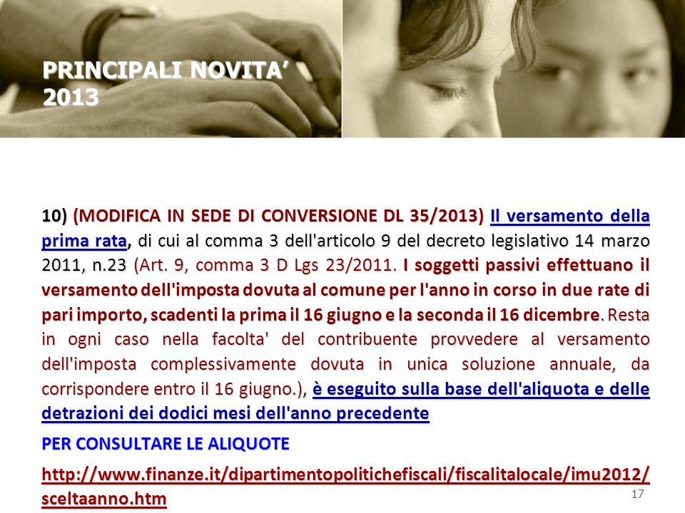 10) (MODIFICA IN SEDE DI CONVERSIONE DL 35/2013) Il versamento della prima rata, di cui al comma 3 dell articolo 9 del decreto legislativo 14 marzo 2011, n.23 (Art.