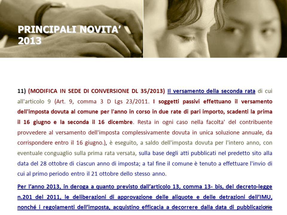 11) (MODIFICA IN SEDE DI CONVERSIONE DL 35/2013) Il versamento della seconda rata di cui all'articolo 9 (Art. 9, comma 3 D Lgs 23/2011. I soggetti pas