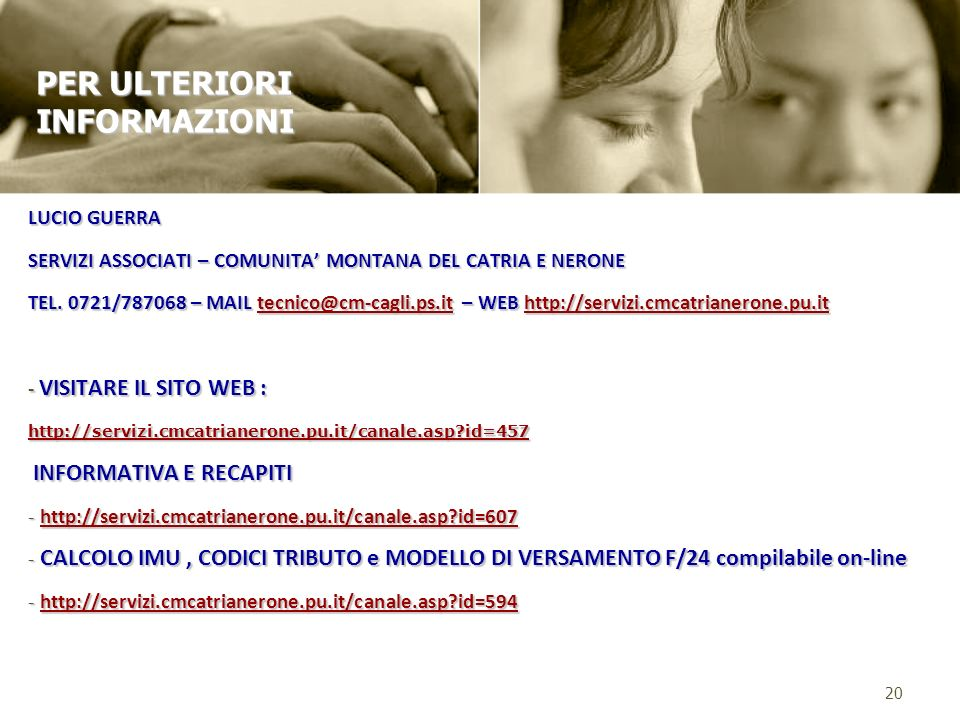 LUCIO GUERRA SERVIZI ASSOCIATI – COMUNITA MONTANA DEL CATRIA E NERONE TEL. 0721/787068 – MAIL tecnico@cm-cagli.ps.it – WEB http://servizi.cmcatrianero