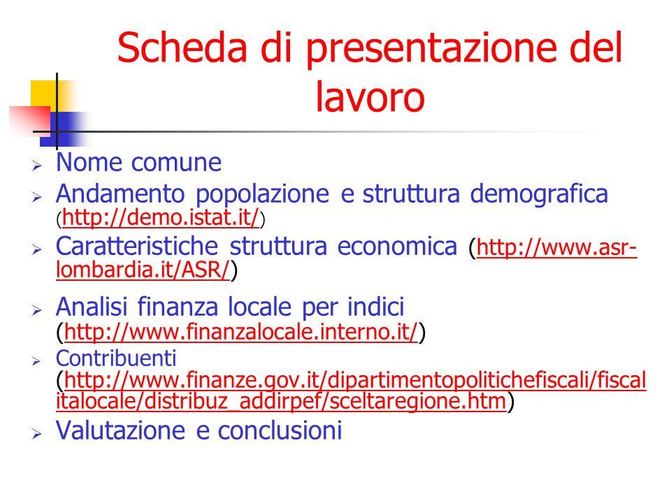 Scheda di presentazione del lavoro Nome comune Andamento popolazione e struttura demografica ( http://demo.istat.it/ ) http://demo.istat.it/ Caratteri