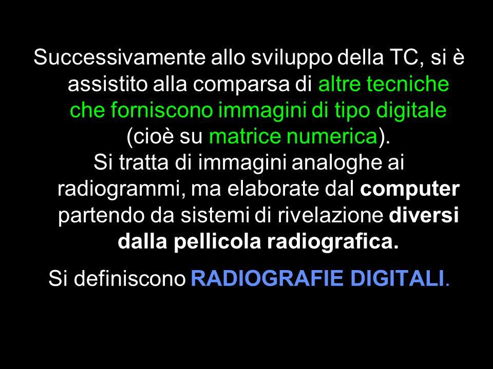 Successivamente allo sviluppo della TC, si è assistito alla comparsa di altre tecniche che forniscono immagini di tipo digitale (cioè su matrice numer