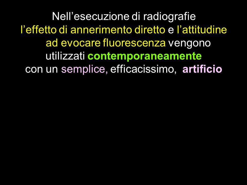 Nellesecuzione di radiografie leffetto di annerimento diretto e lattitudine ad evocare fluorescenza vengono utilizzati contemporaneamente con un sempl