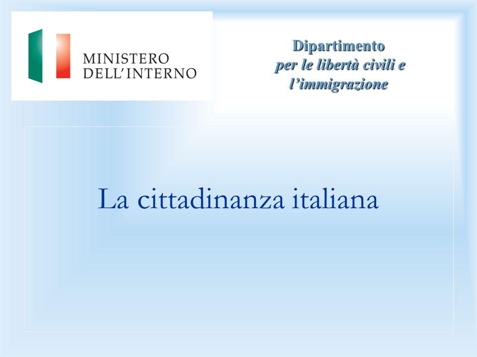 Dipartimento per le libertà civili e limmigrazione La cittadinanza italiana