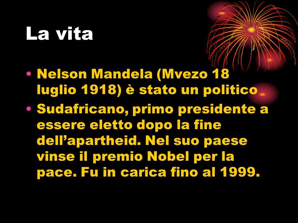 Nelson Mandela (Mvezo 18 luglio 1918) è stato un politico Sudafricano, primo presidente a essere eletto dopo la fine dellapartheid. Nel suo paese vins