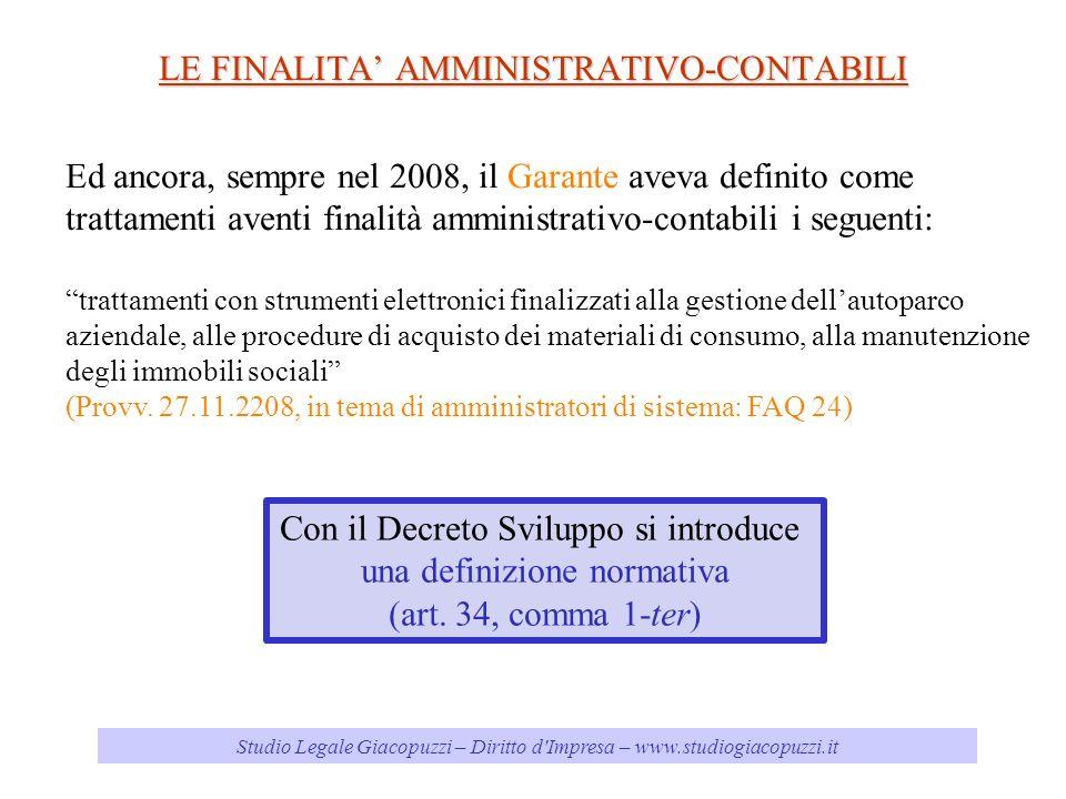 Studio Legale Giacopuzzi – Diritto d'Impresa – www.studiogiacopuzzi.it LE FINALITA AMMINISTRATIVO-CONTABILI Ed ancora, sempre nel 2008, il Garante ave