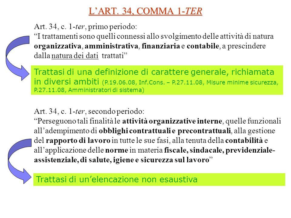 LART. 34, COMMA 1-TER Art. 34, c. 1-ter, primo periodo: I trattamenti sono quelli connessi allo svolgimento delle attività di natura organizzativa, am