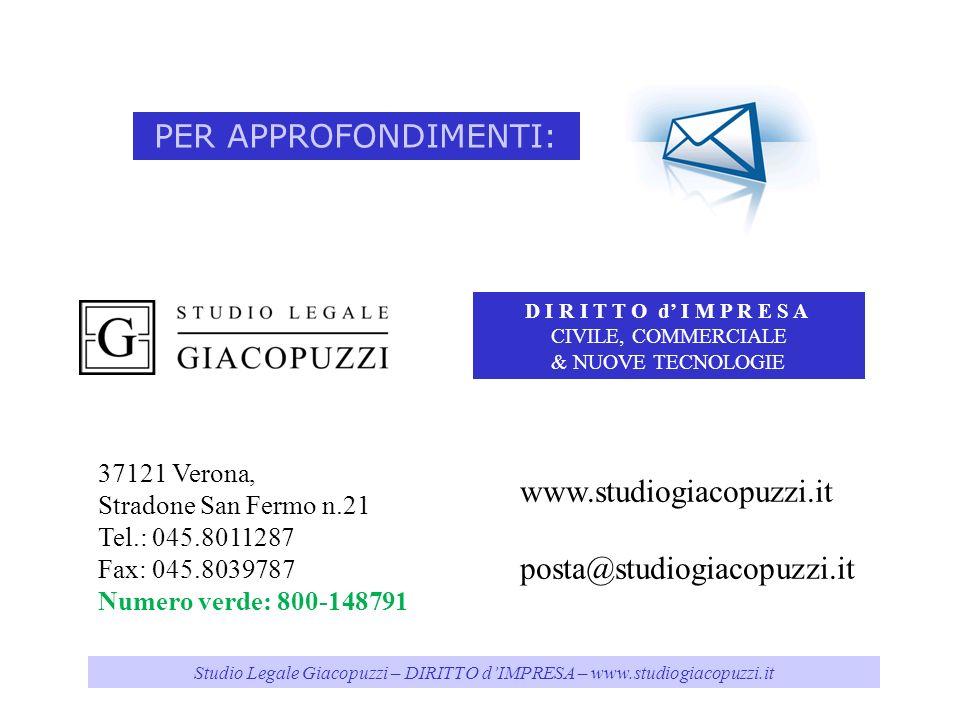 Studio Legale Giacopuzzi – DIRITTO dIMPRESA – www.studiogiacopuzzi.it www.studiogiacopuzzi.it posta@studiogiacopuzzi.it PER APPROFONDIMENTI: 37121 Ver