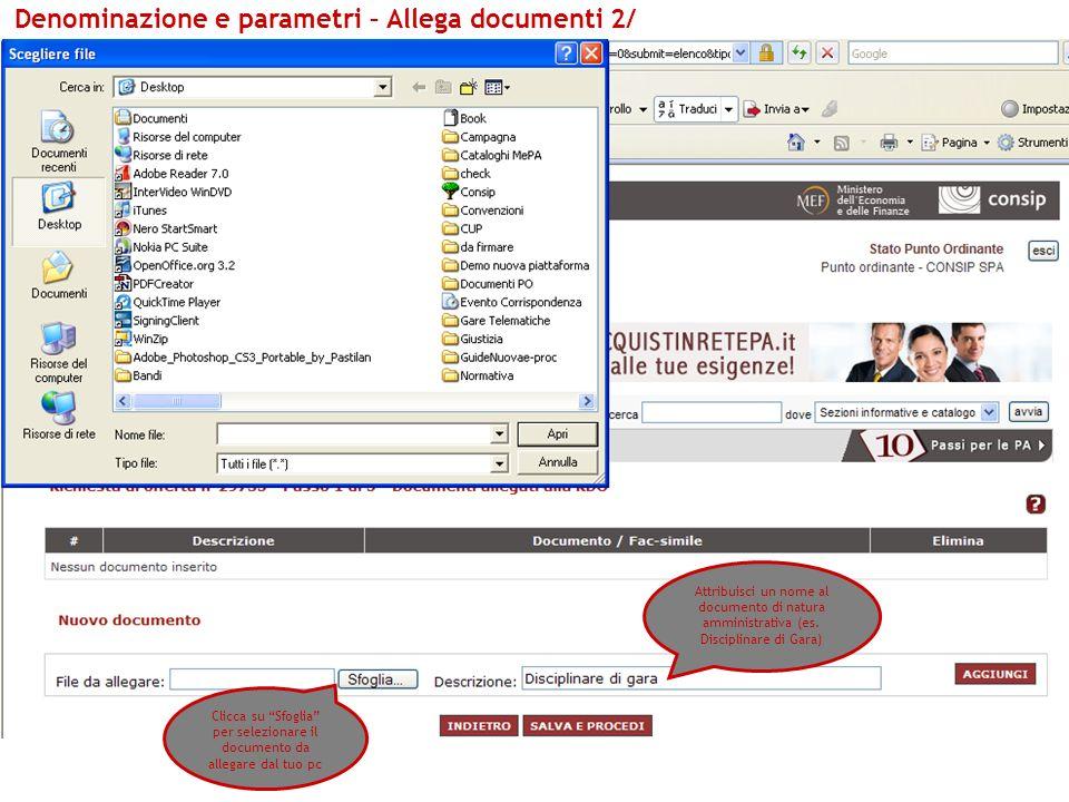 Attribuisci un nome al documento di natura amministrativa (es. Disciplinare di Gara) Clicca su Sfoglia per selezionare il documento da allegare dal tu