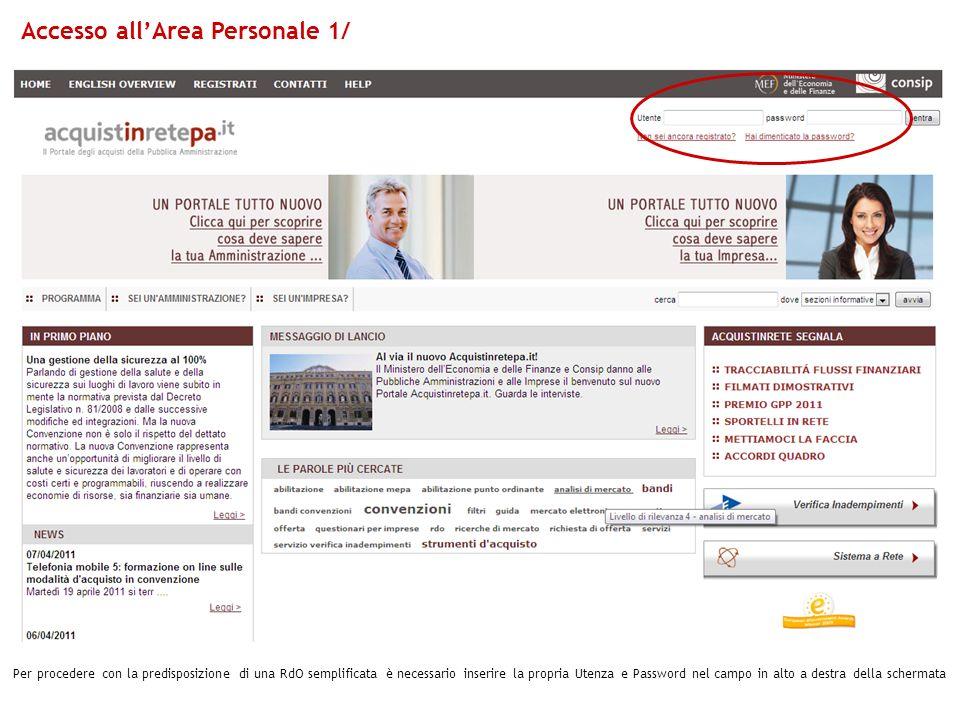 Accesso allArea Personale 1/ Per procedere con la predisposizione di una RdO semplificata è necessario inserire la propria Utenza e Password nel campo
