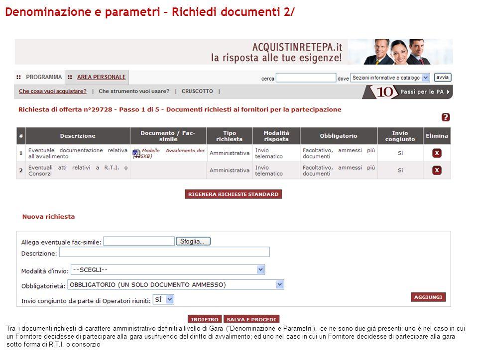 Tra i documenti richiesti di carattere amministrativo definiti a livello di Gara (Denominazione e Parametri), ce ne sono due già presenti: uno è nel c