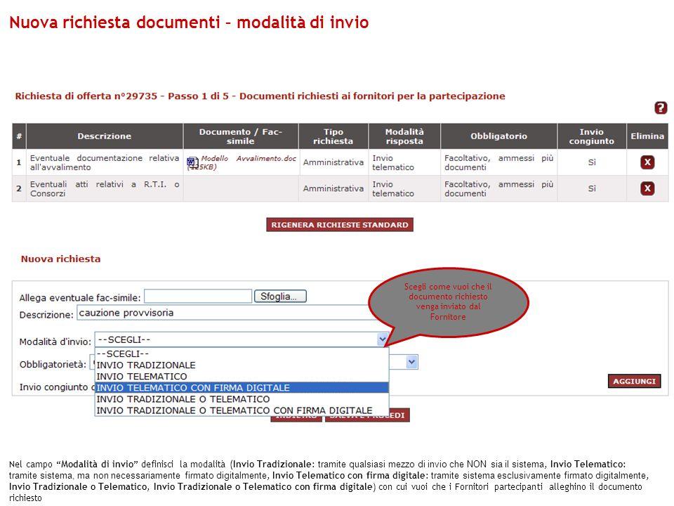 Scegli come vuoi che il documento richiesto venga inviato dal Fornitore Nel campo Modalità di invio definisci la modalità (Invio Tradizionale: tramite
