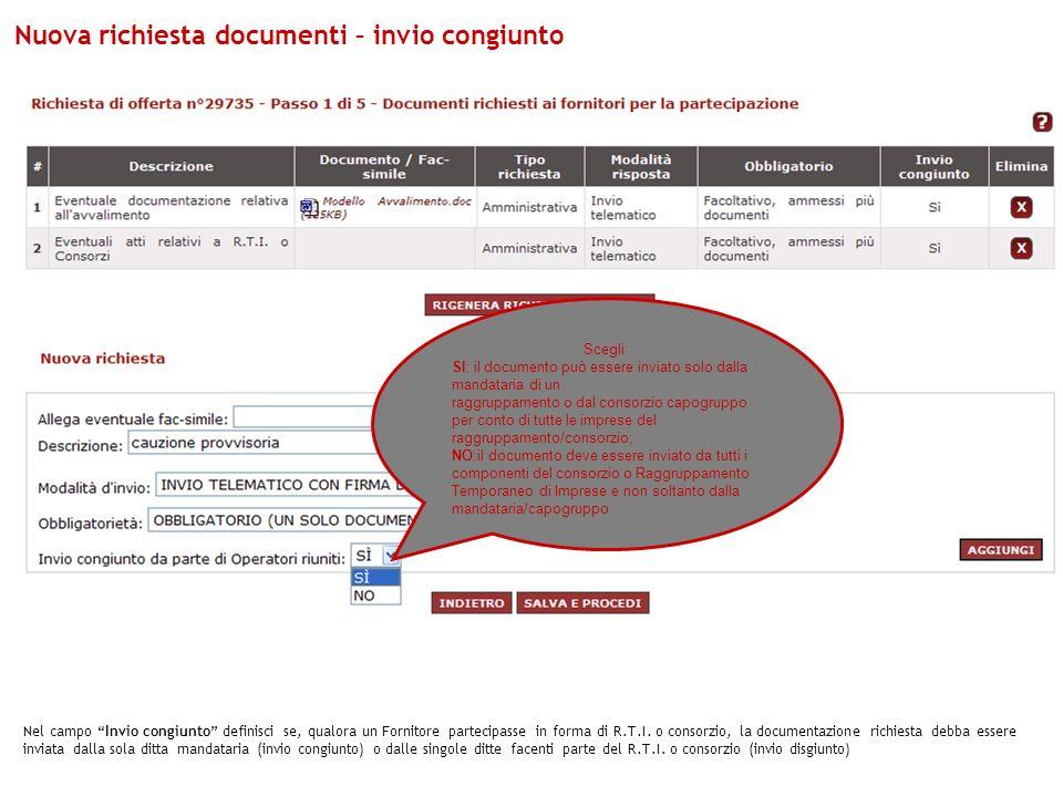 Nuova richiesta documenti – invio congiunto Nel campo Invio congiunto definisci se, qualora un Fornitore partecipasse in forma di R.T.I. o consorzio,