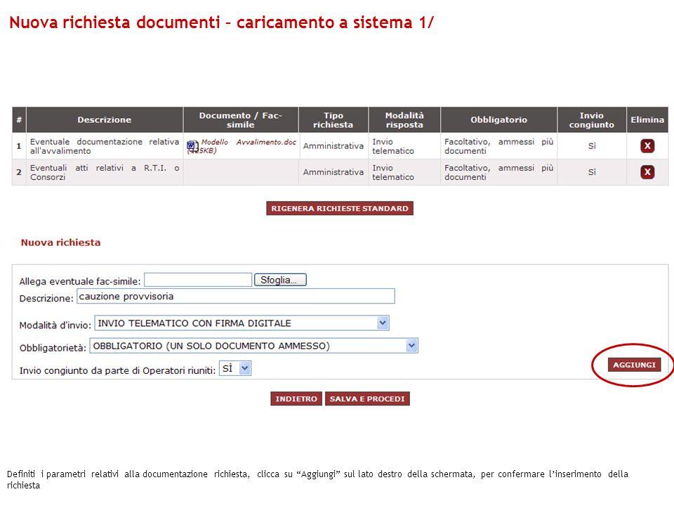 Definiti i parametri relativi alla documentazione richiesta, clicca su Aggiungi sul lato destro della schermata, per confermare linserimento della ric