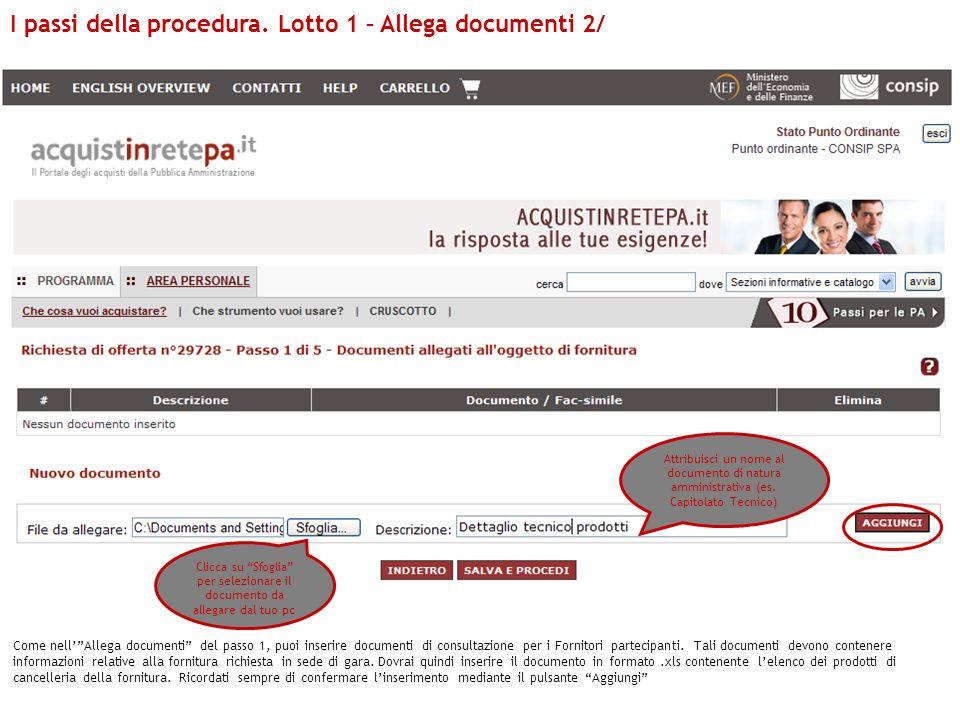 Come nellAllega documenti del passo 1, puoi inserire documenti di consultazione per i Fornitori partecipanti. Tali documenti devono contenere informaz