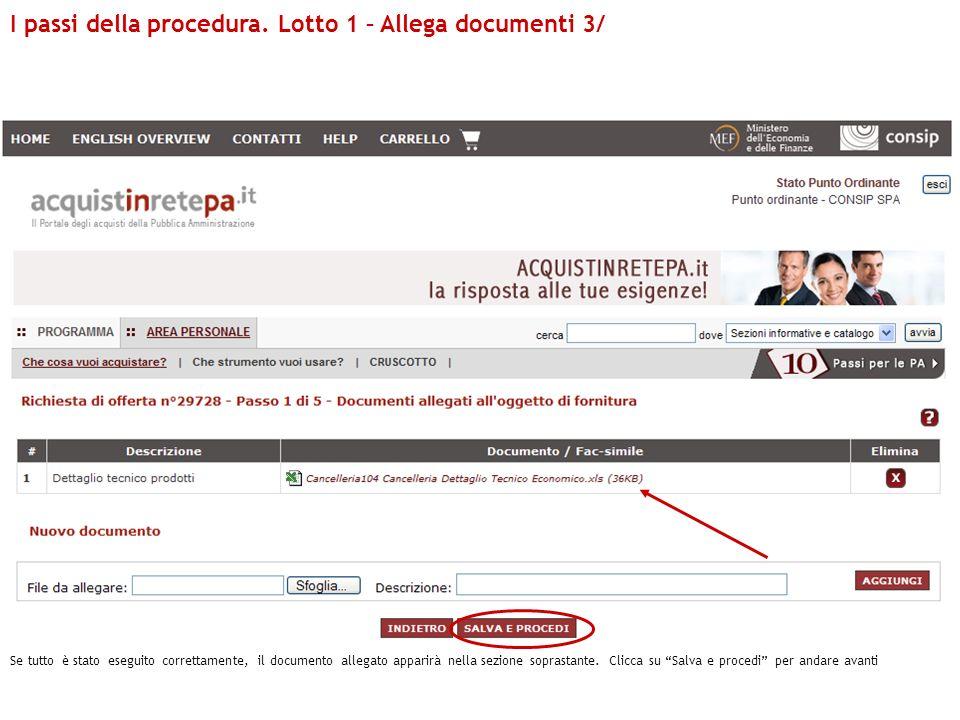 I passi della procedura. Lotto 1 – Allega documenti 3/ Se tutto è stato eseguito correttamente, il documento allegato apparirà nella sezione soprastan